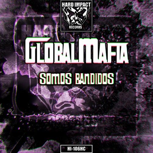 Somos Bandidos by GlobalMafia
