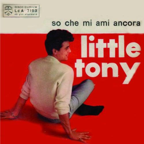 So Che Mi Ami Ancora von Little Tony