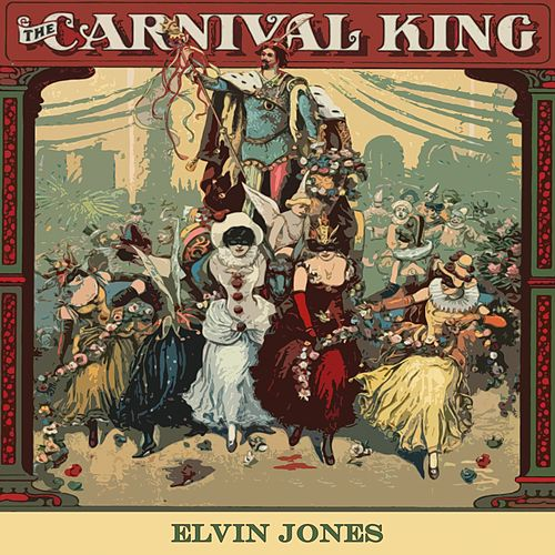 Carnival King von Elvin Jones
