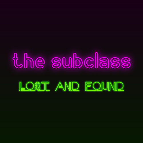 Lost and Found by The Subclass