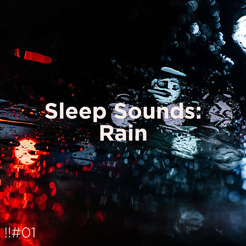 !!#01 Sleep Sounds: Rain by Rain Sounds