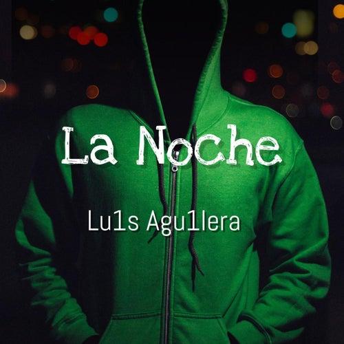 La Noche by Lu1s Agu1lera