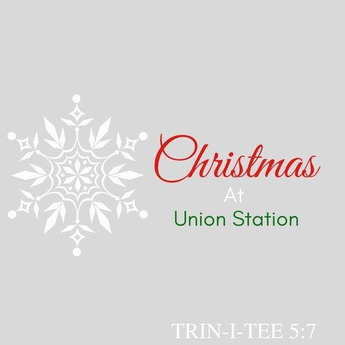 Christmas at Union Station de Trin-i-tee 5:7
