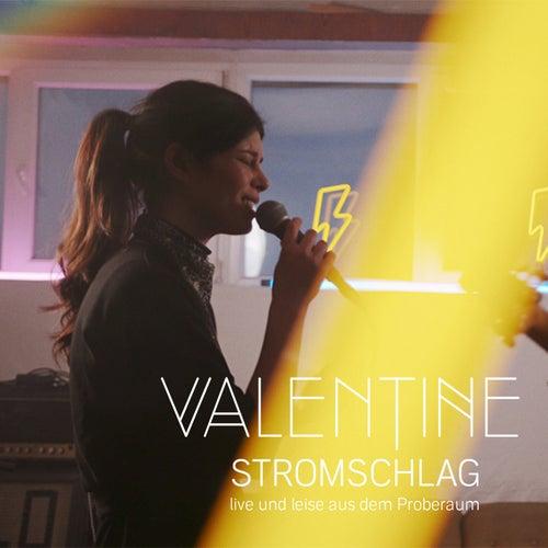 Stromschlag (Live & Leise aus dem Proberaum) de Valentine