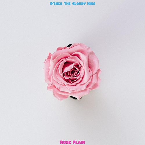 Rose Flair by O'shea The Cloudy King