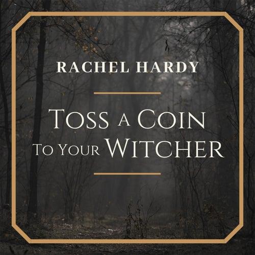 Toss a Coin to Your Witcher de Rachel Hardy