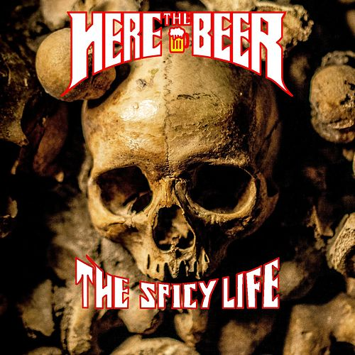 The Spicy Life by Here the Beer
