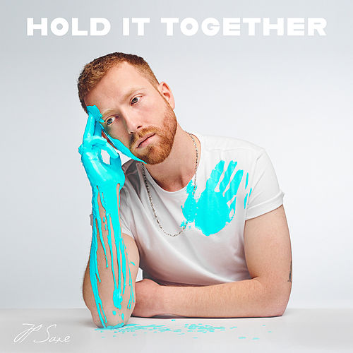 Hold It Together de Jp Saxe