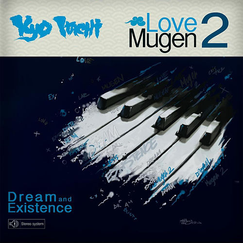 Love Mugen 2: Dream and Existence by Kyo Itachi