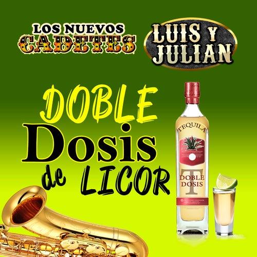 Doble Dosis De Licor by Los Nuevos Cadetes
