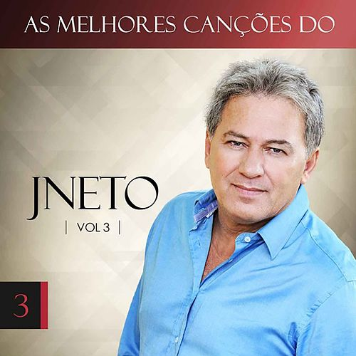 As Melhores Canções do J Neto, Vol. 3 de J. Neto