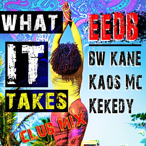 What It Takes (Club Mix) by Eedb