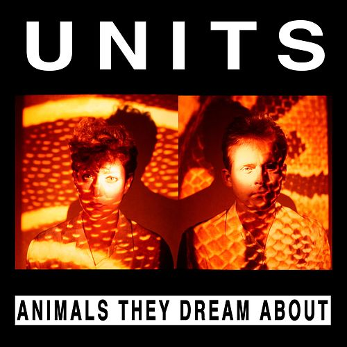 Animals They Dream About de The Units
