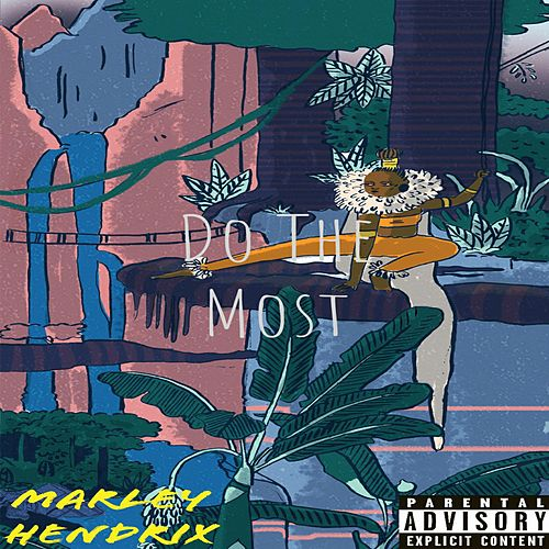 Do the Most(Say Less) by Marley Hendrix