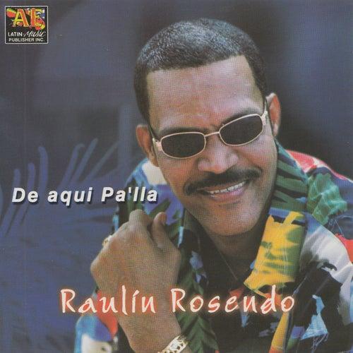 De Aqui Pa'lla by Raulin Rosendo