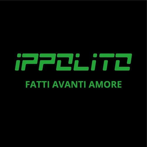 Fatti avanti amore by Ippolito