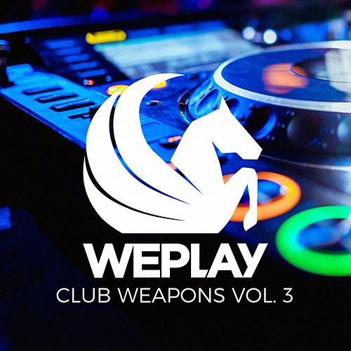 WEPLAY Club Weapons, Vol. 3 by Various Artists
