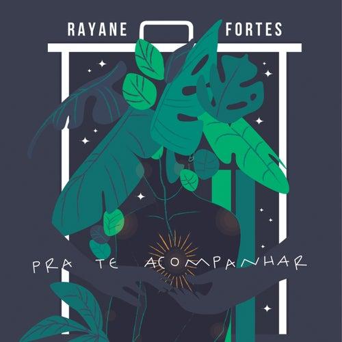 Pra Te Acompanhar by Rayane Fortes
