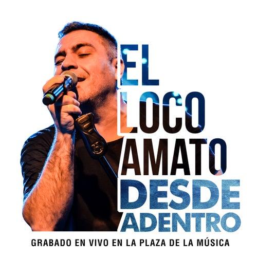 Desde Adentro (En Vivo en la Plaza de la Música, Provincia de Córdoba) de El Loco Amato