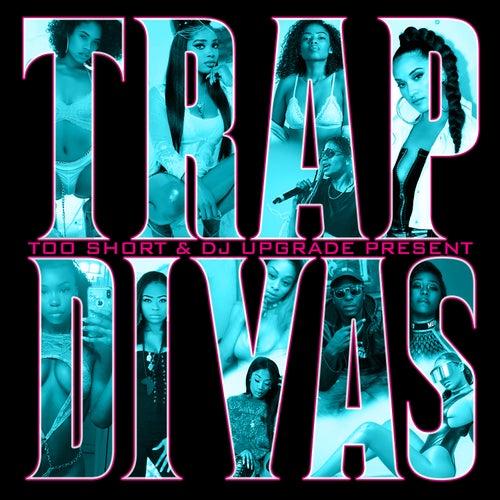 Too $hort & DJ Upgrade Present: Trap Divas by Various Artists