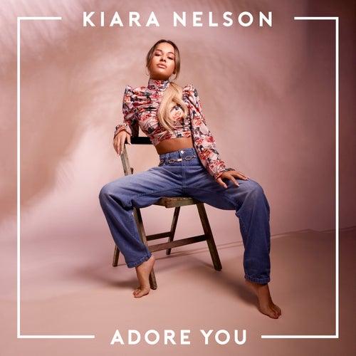 Adore You von Kiara Nelson