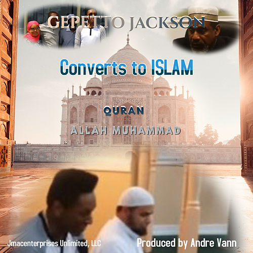 Gepetto Jackson Converts to Islam de Gepetto Jackson