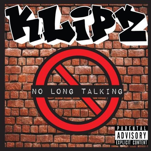 No Long Talking Freestyle von Klipz