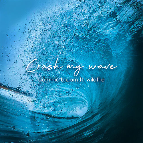 Crash My Wave by Dominic Broom