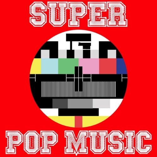 Super Pop Music (Pop Music All Stars) by Various Artists