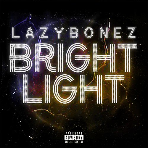 Bright Light de Lazy Bonez