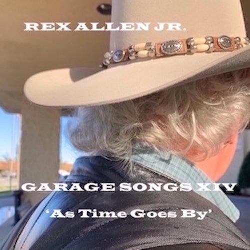 Garage Songs XIV: As Time Goes By de Rex Allen, Jr.