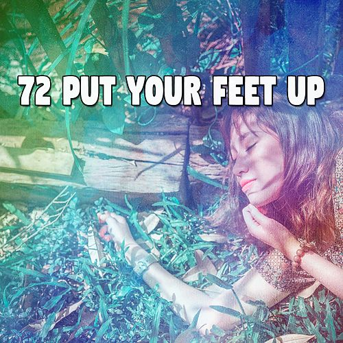 72 Put Your Feet Up by Relaxing Music Therapy
