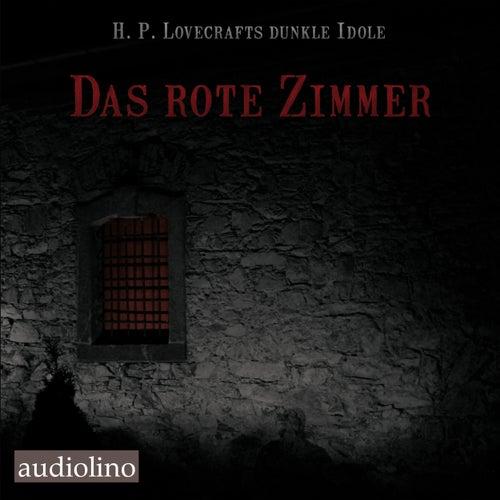 Das rote Zimmer - H. P. Lovecrafts dunkle Idole, Band 1 (Ungekürzt) von H.G. Wells