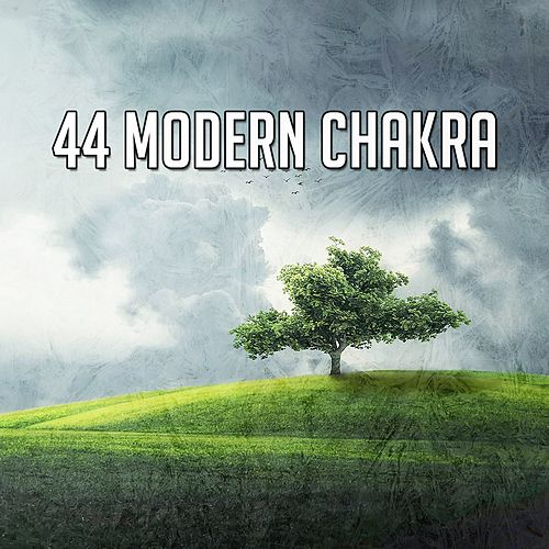 44 Modern Chakra von Lullabies for Deep Meditation