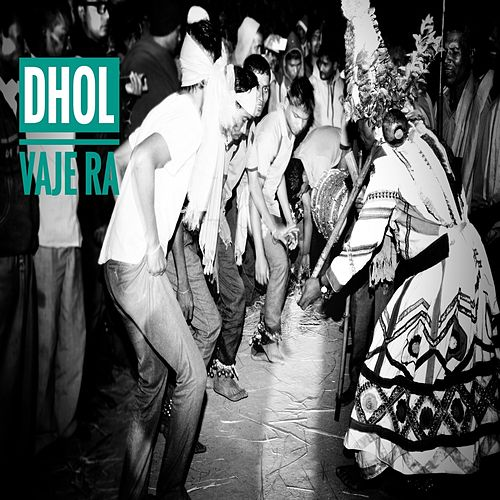 Dhol Vaje Re (Instrumental Version) de Monty