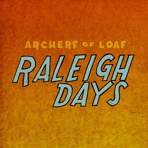 Raleigh Days de Archers of Loaf