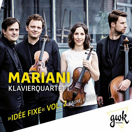 Idée fixe, Vol. 2 by Mariani Klavierquartett