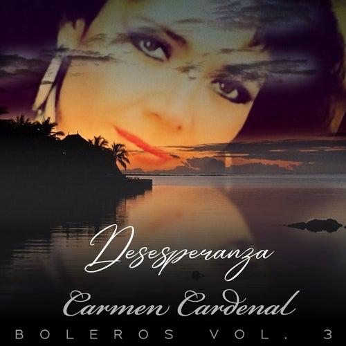 Desesperanza Boleros Vol. 3 de Carmen Cardenal