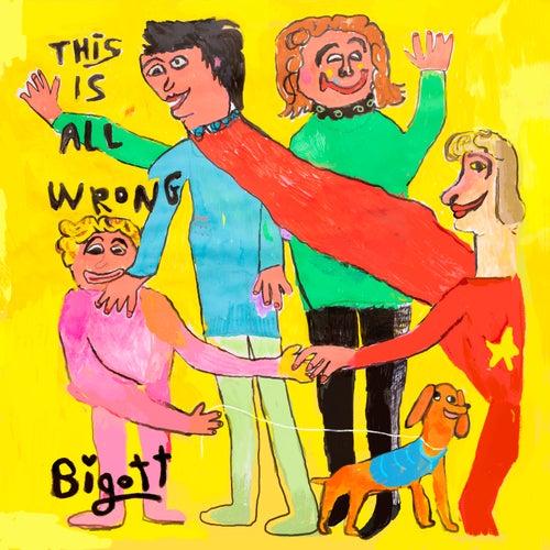 This is All Wrong de Bigott
