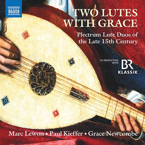 Two Lutes with Grace: Plectrum Lute Duos of the Late 15th Century by Marc Lewon