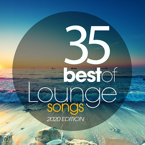 35 Best Of Lounge Songs 2020 Edition de Various Artists