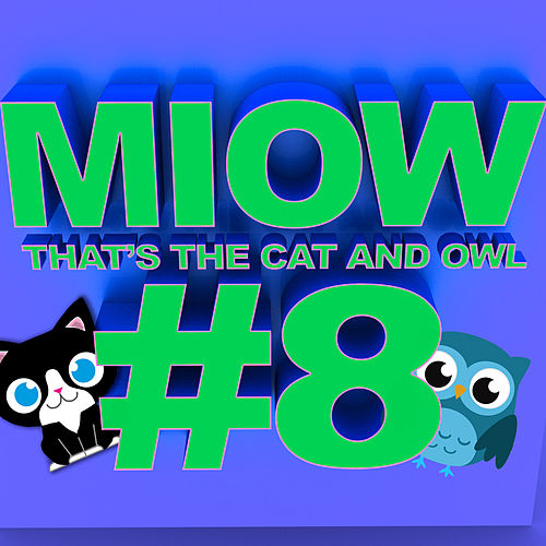 MIOW - That's The Cat and Owl, Vol. 8 by The Cat and Owl