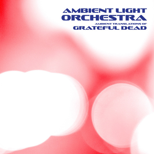 ALO Performs Grateful Dead de Ambient Light Orchestra