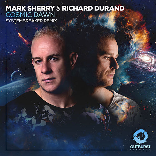 Cosmic Dawn (Systembreaker Remix) by Mark Sherry