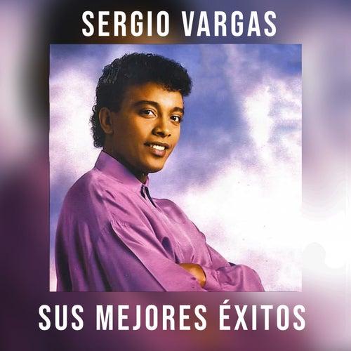 Sus Mejores Éxitos de Sergio Vargas