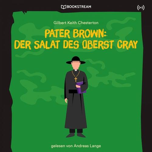 Pater Brown: Der Salat des Oberst Cray von Pater Brown