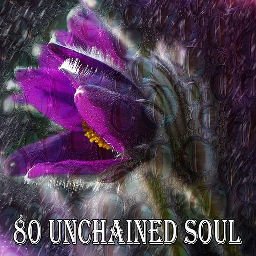 80 Unchained Soul von Entspannungsmusik