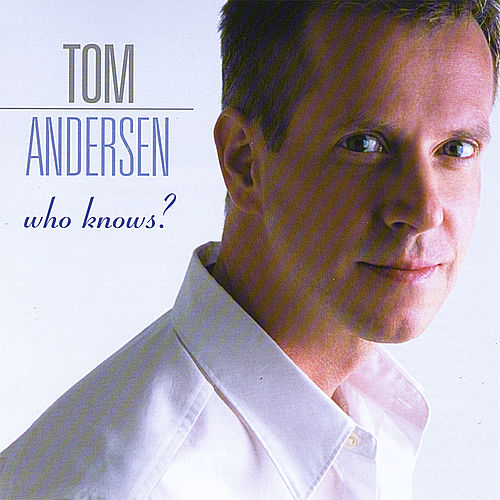 Who Knows? by Tom Andersen