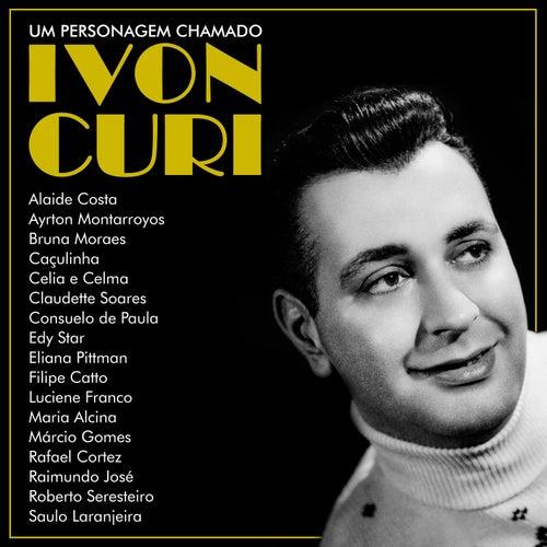 Um Personagem Chamado Ivon Curi (ao Vivo) de Vários Artistas