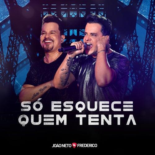 Só Esquece Quem Tenta (ao Vivo) von João Neto & Frederico